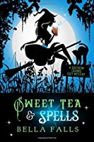 Sweet Tea & Spells (A Southern Charms Cozy Mystery)