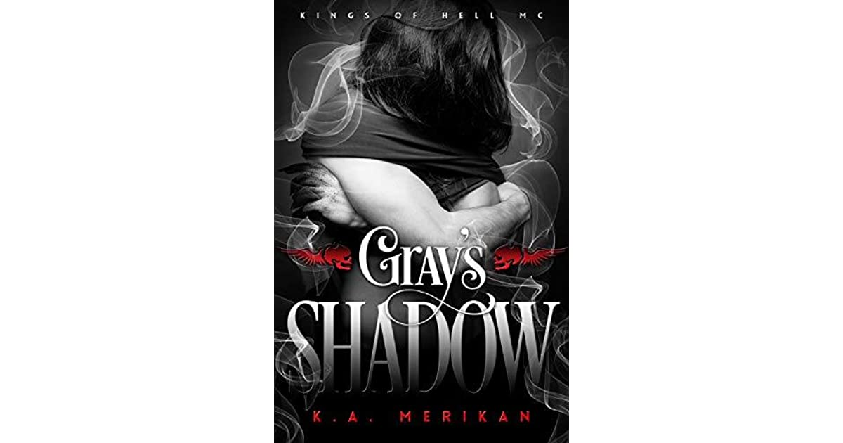 Gray's Shadow (Kings of Hell MC #4) by K A  Merikan