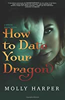 How To Date Your Dragon (Mystic Bayou) (Volume 1)