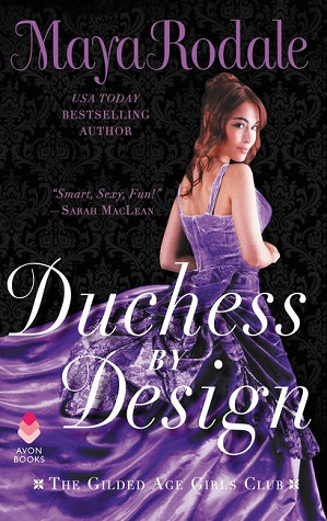 Duchess by Design  The Gilded Age Girls Club by Maya Rodale
