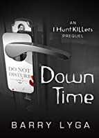 Down Time (I Hunt Killers, #0.1)