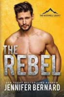 The Rebel (The Rockwell Legacy, #1)