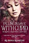 Falling In Love With Cupid (A mytho-fiction Romance Series Book 1)