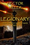 Legionary (The Thrice Named Man, #2)