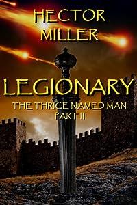 Legionary (The Thrice Named Man, #2)