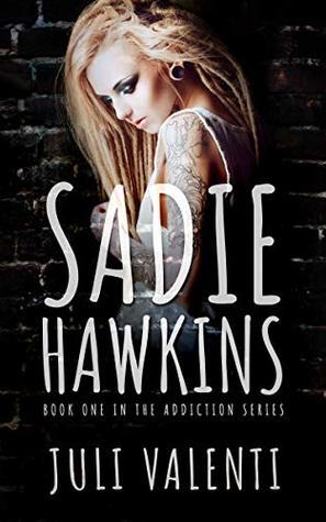 Sadie Hawkins (Addiction Series Book 1)