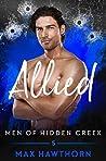 Allied (Men of Hidden Creek - Season 2, #5)