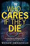 Who Cares If They Die (Dean Matheson #1)