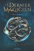 L'Ars Arcana (Le Dernier Magicien, #1)