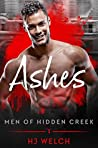 Ashes (Men of Hidden Creek - Season 2, #1)