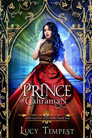 Prince of Cahraman: A Retelling of Aladdin (Fairytales of Folkshore #2)