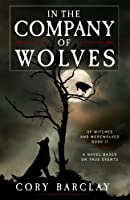 In the Company of Wolves (Of Witches and Werewolves) (Volume 2)
