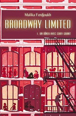 Un dîner avec Cary Grant (Broadway Limited #1)