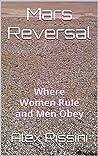 Mars Reversal: Where Women Rule and Men Obey