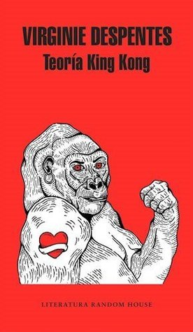 King Kong Théorie By Virginie Despentes