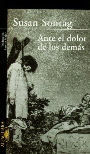 Ante El Dolor De Los Demas  by  Susan Sontag