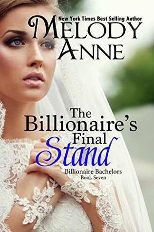 The Billionaire's Final Stand by Melody Anne