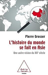L'histoire du monde se fait en Asie: une autre vision du XXe siecle