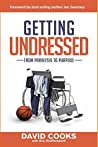 Getting Undressed: From Paralysis to Purpose