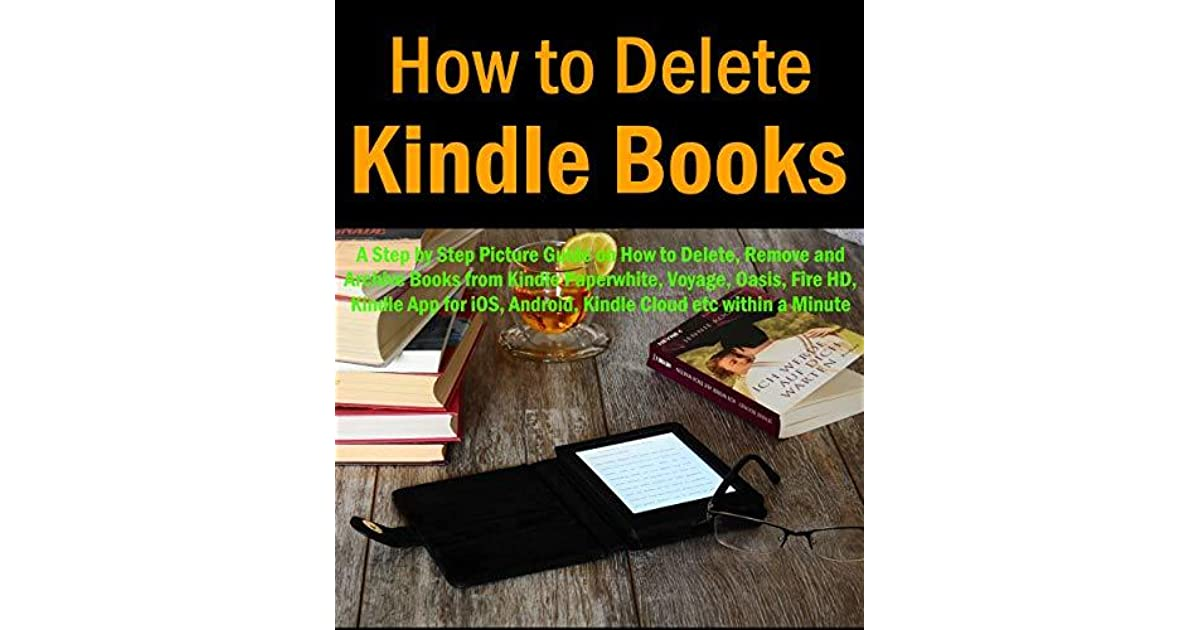 HOW TO DELETE KINDLE BOOKS: A Step by Step Picture Guide on