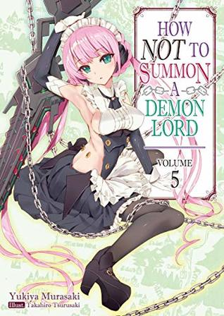 How NOT to Summon a Demon Lord, Light Novel Vol. 5