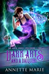 Download ebook Dark Arts and a Daiquiri (The Guild Codex: Spellbound, #2) by Annette Marie
