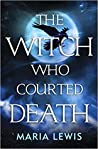 The Witch Who Courted Death  (Supernatural Sisters, #4)