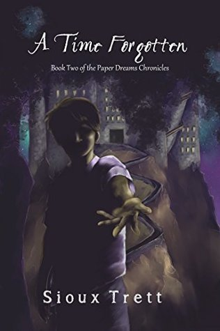 A Time Forgotten: Book Two of the Paper Dreams Chronicles