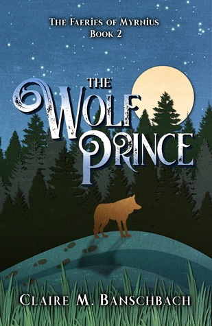 The Wolf Prince by Claire M. Banschbach