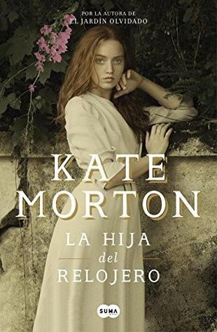 La hija del relojero by Kate Morton