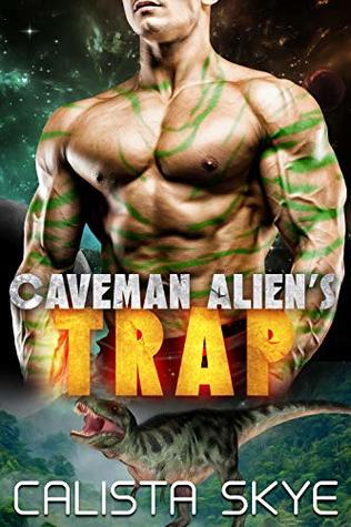 Caveman Alien's Trap by Calista Skye