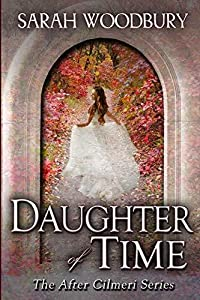 Daughter of Time (The After Cilmeri Series)
