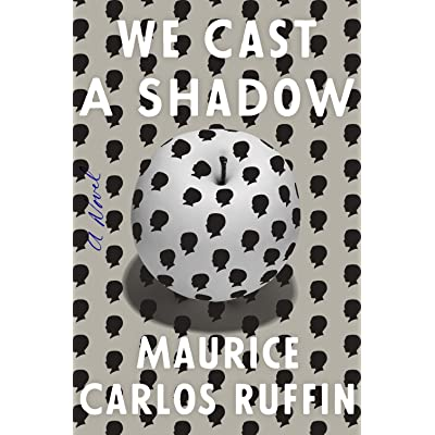 37e713f79fe We Cast a Shadow by Maurice Carlos Ruffin