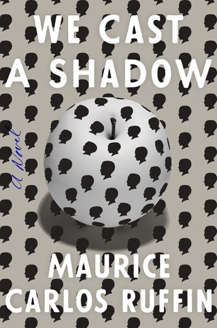 We Cast a Shadow by Maurice Carlos Ruffin