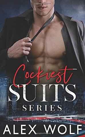 Cockiest Suits Series by Alex Wolf