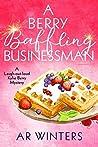 A Berry Baffling Businessman (Kylie Berry Mysteries #6)