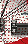 And the Wind Sees All by Guðmundur Andri Thorsson