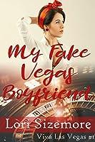 My Fake Vegas Boyfriend (Viva Las Vegas Book 1)