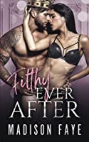 Filthy Ever After: Volume 5 (Royally Screwed)