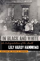 In Black and White: An Interpretation of the South (The Publications of the Southern Texts Society Ser.)
