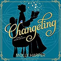 Changeling (Magic and Manners, #1)