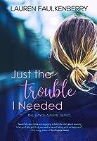 Just the Trouble I Needed: a Bayou Sabine novella (the Bayou Sabine Series Book 3)