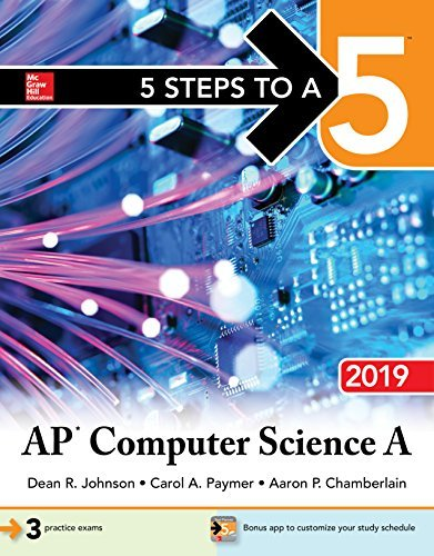 5 Steps to a 5 AP Computer Science A 2019