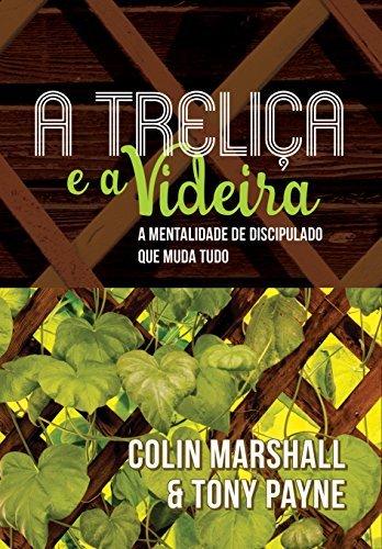 A Treliça e a Videira  by  Colin Marshall