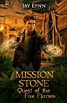 Quest of the Five Flames (Mission Stone #1)