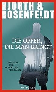 Die Opfer, die man bringt (Sebastian Bergman, #6)