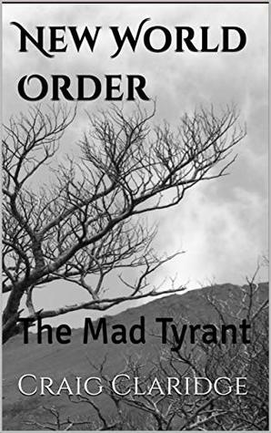 New World Order: The Mad Tyrant
