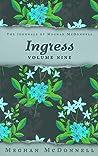 Ingress  (The Journals of Meghan McDonnell, #9)