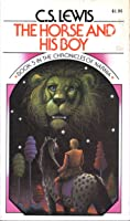 The Horse and His Boy (The Chronicles of Narnia, #5)
