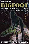 The Night Bigfoot Attacked Marville, Texas, June 15th, 1977